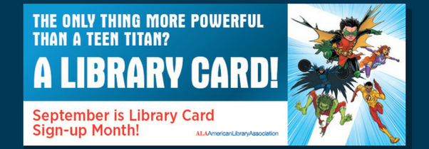 Library Card Signup Month – September 2017