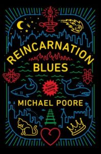 Reincatnation Blues by Michael Poore
