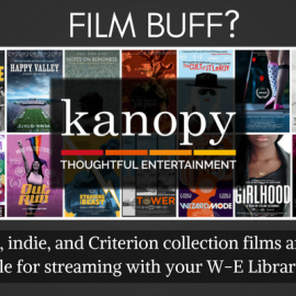 Film buff?  Kanopy Now Streaming