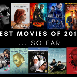 Best Movies of 2018…So Far