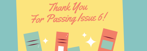 Issue 6 – Thank You