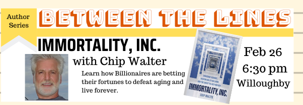Immortality, Inc with Chip Walter